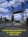 Architectuur en stedebouw in Zuid-Holland 1850-1945