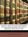 Forest Tree Diseases Common in California and Nevada