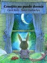 Conejito No Puede Dormir = Little Bunny's Sleepless Night