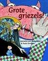 Griezelen - grote griezels!
