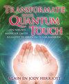 Transformatie door Quantum Touch