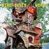 Birdhouses of the World 2015 Wall Calendar