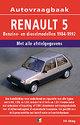 Vraagbaak Renault 5 / Benzine- en dieselmodellen 1984-1992