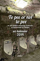 To pee or not to pee / wc-kalender 2014