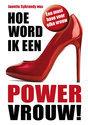 Cover voor - Hoe word ik een powervrouw!