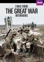 I Was There - The Great War Interviews