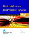 Electrodialysis and Electrodialysis Reversal (M38)