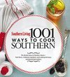 Southern Living 1,001 Ways to Cook Southern