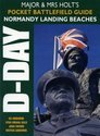 Major and Mrs Holt's Pocket Battlefield Guide to D-Day Normandy Landing Beaches
