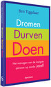 Dromen, Durven, Doen