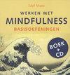 Werken met mindfulness / Basisoefeningen + CD
