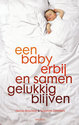 Cover voor - Een Baby Erbij En Samen Gelukkig Blijven