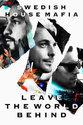 Swedish House Mafia - Swedish House Mafia: Leave The World (DVD + 2CD)