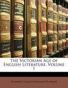 The Victorian Age of English Literature, Volume 1