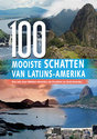 De 100 mooiste schatten van Latijns-Amerika