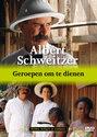 Albert Schweitzer - Geroepen Om Te Dienen