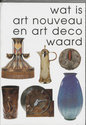 Wat Is Art Nouveau En Art Deco Waard / 2