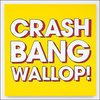 Crash Bang Wallop