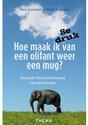 Cover voor - Hoe maak ik van een olifant weer een mug?