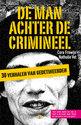 De man achter de crimineel (derde druk)