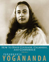 How To Have Courage, Calmness And Confidence