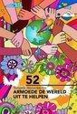 52 simpele manieren om armoede de wereld uit te helpen