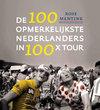 De 100 opmerkelijkste Nederlanders in 100 jaar x tour