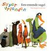 Superhelden - supervrienden - een vreemde vogel