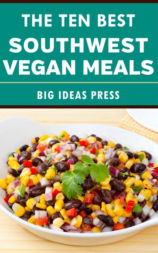 The ten best southwest vegan meals ebook epub zonder kopieerbeveiliging drm big Sw meals