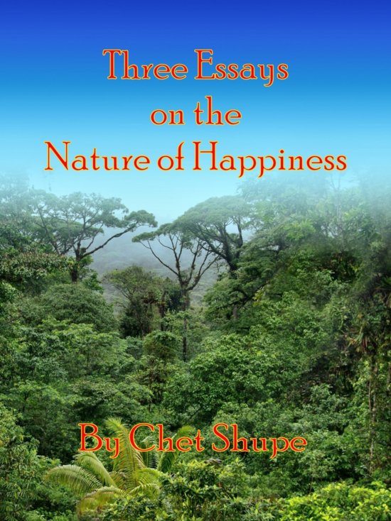 nature of happiness essay John locke (1632-1704) he coined the phrase 'pursuit of happiness,' in his book an essay concerning human understanding our pursuit of happiness enables us to rise above the dictates of nature as such, the pursuit of happiness is the foundation of morality and civilization.