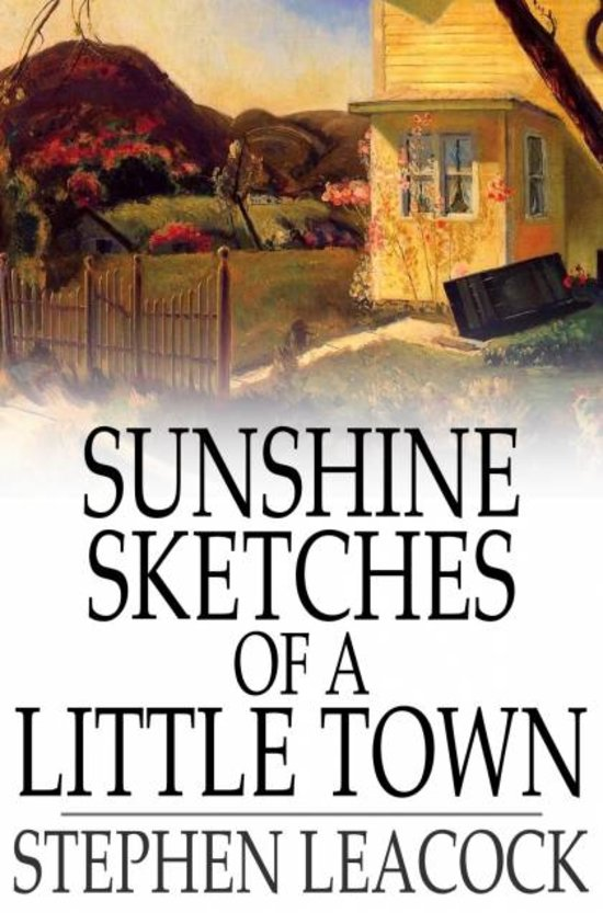 Sunshine Sketches of a Little Town Summary