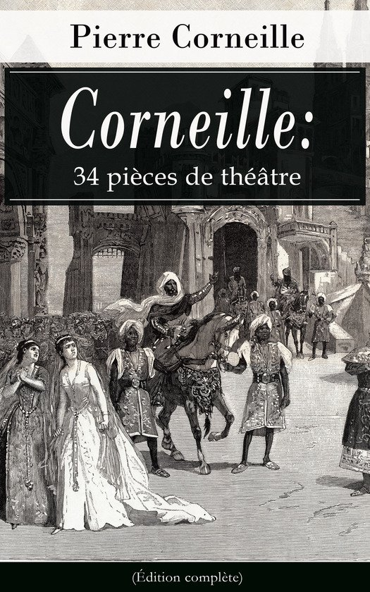 Corneille 34 pi ces de th tre dition compl te ebook adobe epub for Piece de theatre domino