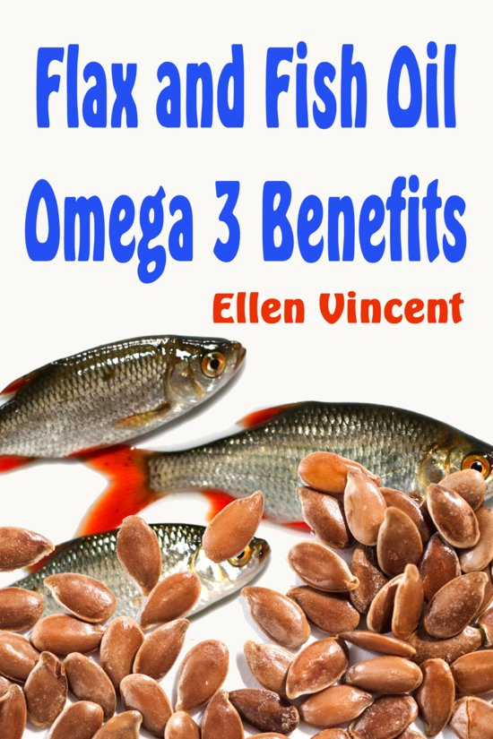 Flax and fish oil omega 3 benefits ebook adobe for Omega fish oil benefits