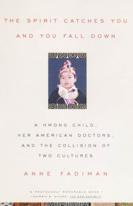spirit catches you and you fall Chapter one the spirit catches you and you fall down a hmong child, her american doctors, and the collision of two cultures.