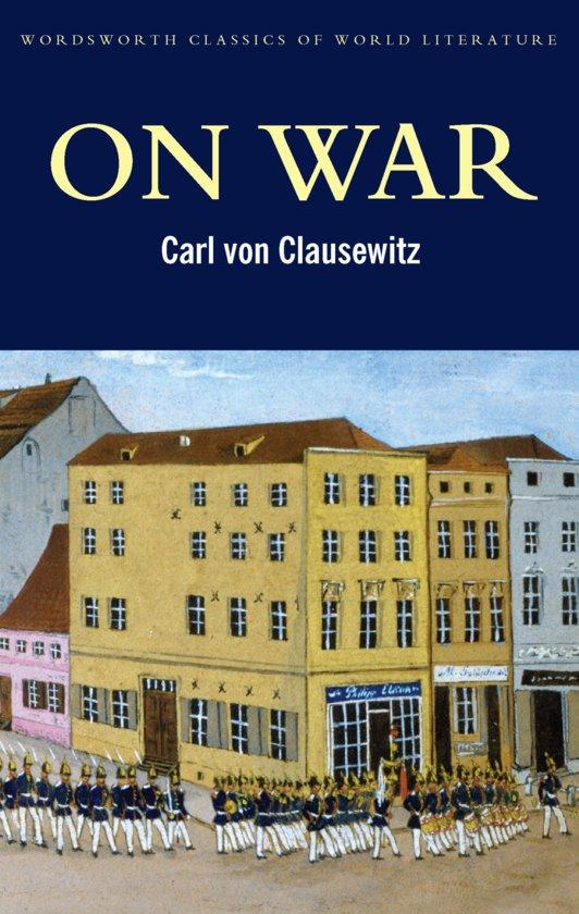 clausewitz essay history military power understanding war