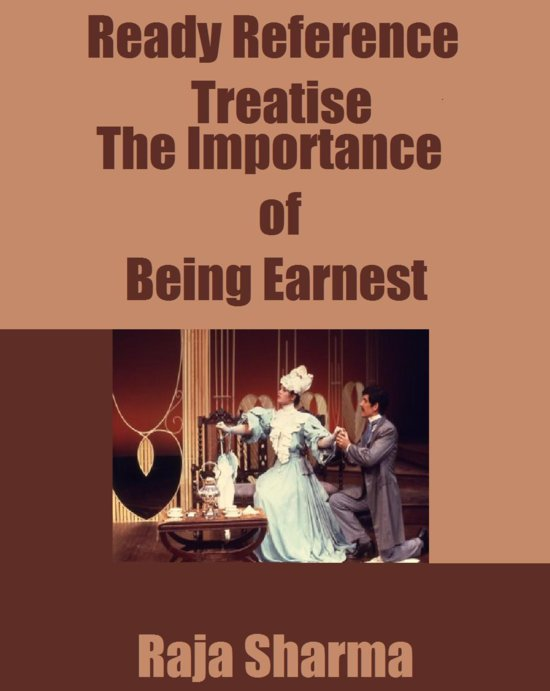 Ready reference treatise the importance of for Farcical comedy in the importance of being earnest