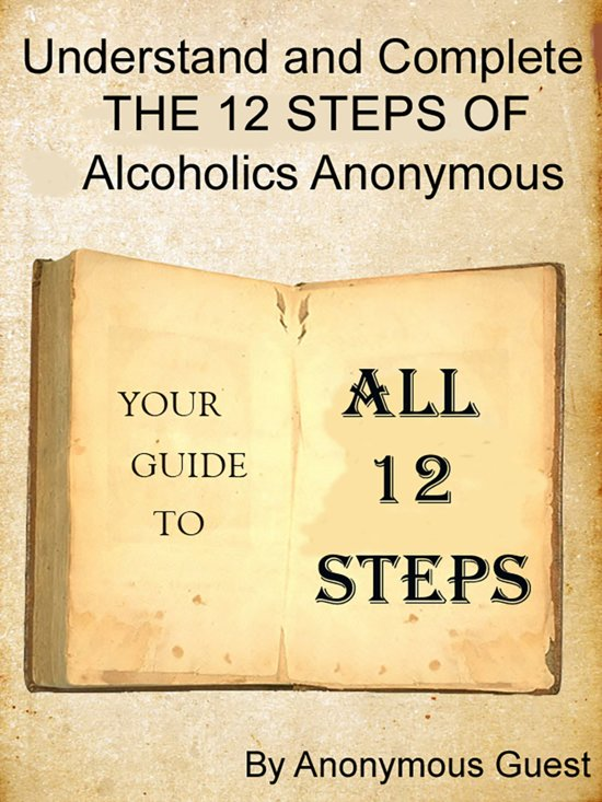 Aa Step 1: Big Book Of AA: All 12 Steps - Understand And