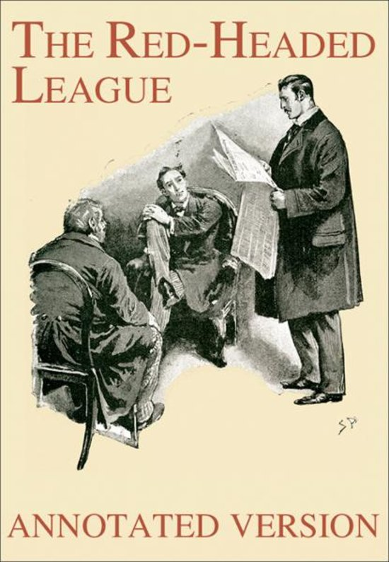 """red headed league analysis The game is afoot 1 the  in """"the adventure of the red-headed league,"""" sir arthur conan doyle uses  support analysis of what the text says explicitly."""