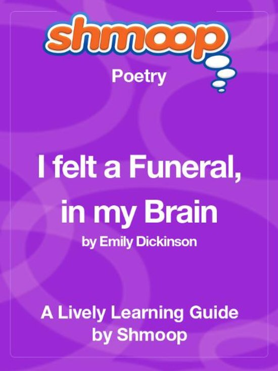 an analysis of i felt a funeral in my brain by emily dickinson