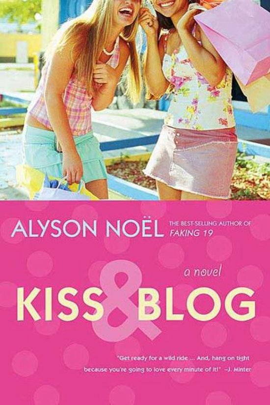 ... Kiss & Blog (ebook) Adobe ePub, Alyson Noël | 9781429902519 | Boeken