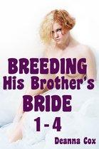 Breeding His Brother's Bride 1-4 (Cuckold Breeding Erotica)