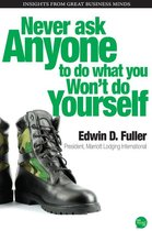 Never Ask Anyone to Do What You Wont Do Yourself