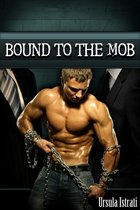 Bound to the Mob (Gay Menage BDSM Spanking Sex Slave/Alpha Male)