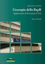 Innovare con l'etica. L'esempio della Banca Agricola Popolare di Ragusa. Applicazioni di economia civile