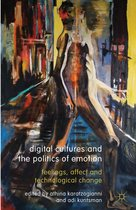 Digital Cultures and the Politics of Emotion