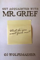 Get Acquainted With Mr. Grief (Pilot Episode)