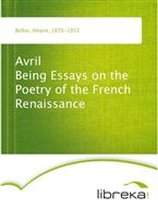 Avril Being Essays on the Poetry of the French Renaissance