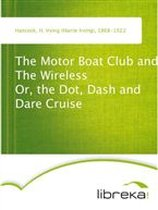 9783655270783 - H Irving Hancock - The Motor Boat Club and The Wireless Or, the Dot, Dash and Dare Cruise