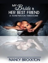 My Bride And Her Best Friend (A Honeymoon Threesome Sex with the Maid of Honor Erotica Story)