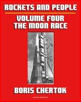 Rockets and People: Volume IV: The Moon Race, the N-1 Moon Rocket, Salyut Space Stations, Soyuz 11 Tragedy, Energiya-Buran Space Shuttle, plus Bonus 1967 American Report on Soviet Program